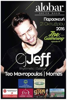 Cj Jeff @ Alobar Sound Room στη Βέροια !  Το Alobar SOUND ROOM σε συνεργασία με το The Gathering και την Muziik Brotherhood ξεκιναει μια σειρα απο παρτυ με ονομασια GATHERING NIGHTS Στο πρωτο μάς επεισόδιο φιλοξενούμε τον Cj JeffCj Jeff BIO : Marking 15 years in the game in 2016 CJ Jeff is a Greek electronic music superstar whose talent has been championed by some of the most respected house and techno labels around. Souvenir Skint Bedrock and most recently Objektivity and Yoshitoshi have…