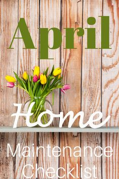 Items you should tackle in April to maintain your home's value and appeal! Home Maintenance Checklist, Bible Doodling, Check Lists, Organizing, Organization, Garden Signs, Super Clean, Mondays, Family Life