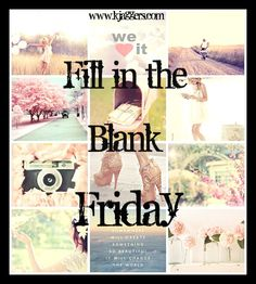 The Glamorous Life of a French Housewife: Fill in the __ Friday! http://www.kjaggers.com