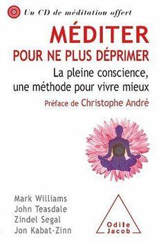 Méditer pour ne plus déprimer : La pleine conscience, une méthode pour vivre mieux (1CD audio) de Mark Williams, http://www.amazon.fr/dp/2738124585/ref=cm_sw_r_pi_dp_2eS4sb0AXXWJ1