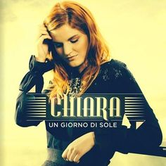 Un Giorno Di Sole – Chiara | Sony Music * http://voiceofsoul.it/un-giorno-di-sole-chiara-sony-music/