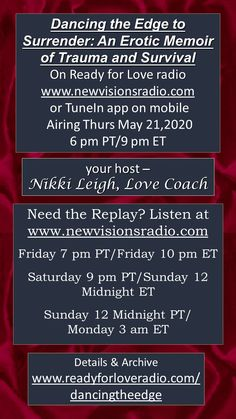 Airing Thurs May 21, 2020 at 9 pm ET/6 pm PT airing on www.newvisionsradio.com and the Tune In app on mobile with Lori Beth Bisbey. We'll discuss her new book Dance the Edge to Surrender and much more. Details on www.readyforloveradio.com/dancetheedge.