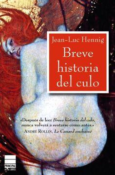 """Martín Lanzón reseña """"Breve historia del culo"""" de Jean-Luc Henning. Editorial Principal Libros."""