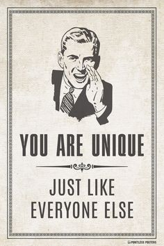 You Are Unique.Just Like Everyone Else Poster – Pointless Posters Golf Quotes, Funny Quotes, Funny Memes, Hilarious, Comedy, Golf Humor, Thing 1, Twisted Humor, Funny Signs