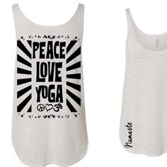 Peace Love and Yoga SOFT slouchy side slit comfy tanktop by yogatops on Etsy Namaste Yoga, Yoga Tops, Selling Online, Long Hoodie, Printed Tees, Yoga Inspiration, Well Dressed, Peace And Love, Cool Shirts