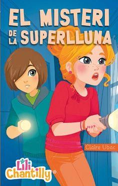 LILI CHANTILLY. EL MISTERI DE LA SUPERLLUNA, Claire Ubac