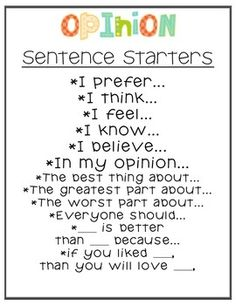 Opinion sentence starters- I would create a chart displaying these sentence starters for opinion writing pieces, then refer to these when modeling how to write an opinion piece. Students could use these to start their opinion writing piece. Writing Lessons, Writing Resources, Teaching Writing, Writing Activities, Writing Services, Writing Ideas, Writing Strategies, Comprehension Strategies, Writing Skills