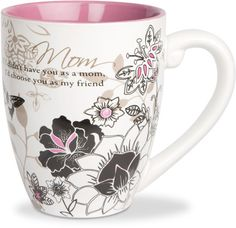 Mom...If I didn't have you as a a mom, I'd choose you as my friend 20oz Mug