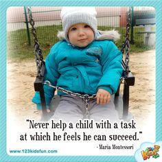 """Never help a child..."" #quotes #child #Teachers #Montessori"
