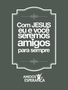 #AmigosdaEsperança #Amigos #Amizade