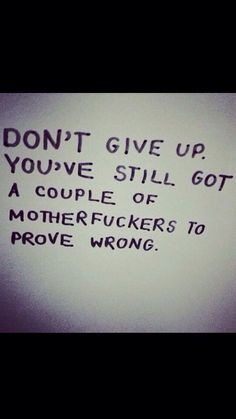 Prove them wrong ;)