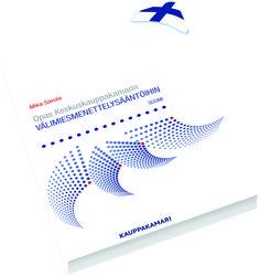 Kattava ja konkreettinen opas uusiin Keskuskauppakamarin välimiesmenettelysääntöihin kahdella kielellä.