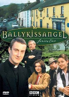 Ballykissangel- Watched it for years