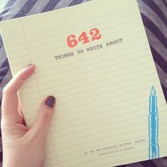 642 Things to Write About. I just got this book the other day