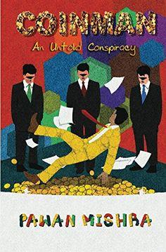 Coinman: An Untold Conspiracy by Pawan Mishra https://www.amazon.com/dp/B017M9ZFLA/ref=cm_sw_r_pi_dp_.5vxxbXYNVF16
