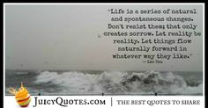 Quote About Change - Lao Tzu Change Quotes, Be Yourself Quotes, Best Quotes, Let It Be, Life, Best Quotes Ever