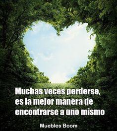 Muchas veces, perderse es la mejor manera de encontrarse a uno mismo #frases