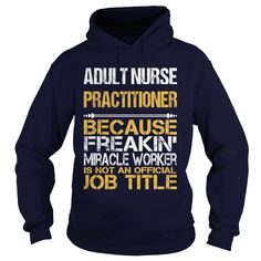 ADULT NURSE PRACTITIONER Only Because Full Time Multi Tasking Ninja Is Not An Actual Job Title T-Shirts, Hoodies. GET IT ==► https://www.sunfrog.com/LifeStyle/ADULT-NURSE-PRACTITIONER--NINJA-97930533-Navy-Blue-Hoodie.html?id=41382