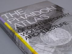 The Phaidon Atlas of Contemporary World Architecture Book Book Illustration, Contemporary, Billionaire, Architecture, World, Book Covers, Magazines, Books, Projects