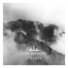 "Lion Shepherd 2015 release ""Hiraeth"""