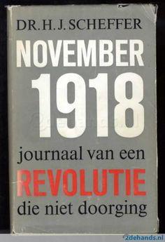 Dr. H.J. Scheffer, November 1918, journaal van een revolutie die niet doorging. Te koop via www.marktplaats.nl, vraagprijs 6 euro 50 cent.
