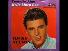 Ricky Nelson was hot still in 1961 and that year he had 2 giant hits with Travlin' Man and this one 'Hello Mary Lou'