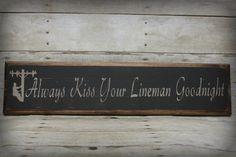 Lineman Sign Always Kiss Your Lineman by HorsecreekPrimitives