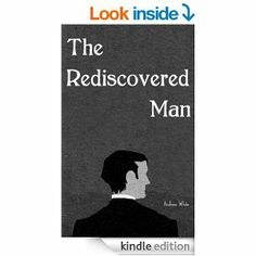 The Rediscovered Man (The Missing Man Book Resume, Novels, Romance, Social Media, Books, Romance Film, Romances, Libros, Book