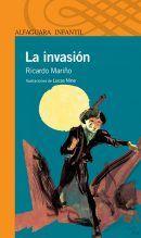 La invasión, de Ricardo Mariño, con ilustraciones de Lucas Nine - Alfaguara