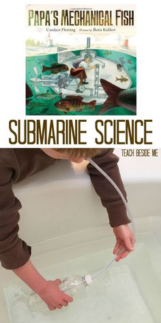 Learn how submarines work and engineer your own with this fun submarine science activity ~ Inspired by the book Papa's Mechanical Fish. via ~ Teach Beside Me Science Projects For Kids, Science Activities For Kids, Kindergarten Science, Science Lessons, Teaching Science, Science Experiments, Science Fun, Stem Projects, Elementary Science