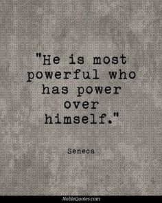 charming life pattern: seneca - quote - he is most powerful who...