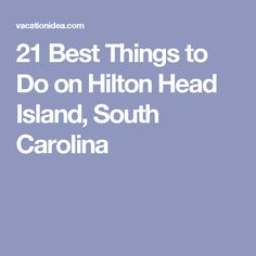 21 Best Things to Do on Hilton Head Island, South Carolina Hilton Head South Carolina, Carolina Beach, Hilton Head Beach, Hilton Head Island, Bora Bora, Beach Photography Friends, Best Island Vacation, French Polynesia, Viajes