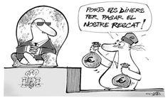 """""""Porto els diners per pagar el nostre rescat"""" #tenimpressa #resCAT"""