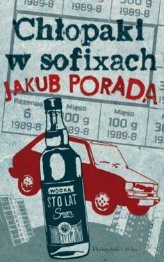 Chłopaki w sofixach Jakub Porada Recenzja http://www.abibliofobia.pl/chlopaki-sofixach-jakub-porada-recenzja/