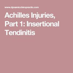 Achilles Injuries, Part 1: Insertional Tendinitis