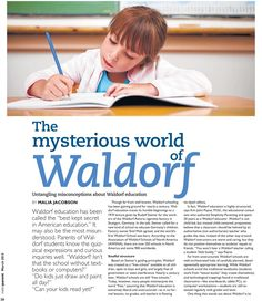 """The Mysterious World of Waldorf"" article in  Metroparent Milwaukee Magazine, March 2013. Find it here: http://jsmm.p2ionline.com/specialsections/sitebase/index.aspx?adgroupid=135865=single=MILWAUKEEMOM=28=15633944=15633944"