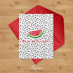 You are one in a melon watercolor watermelon printable card -  Instant Download, Valentine's Card, Card for Girlfriend, Card for Friend