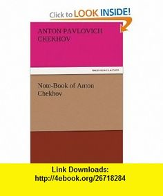 Note-Book of Anton Chekhov (9783842445376) Anton Pavlovich Chekhov , ISBN-10: 3842445377  , ISBN-13: 978-3842445376 ,  , tutorials , pdf , ebook , torrent , downloads , rapidshare , filesonic , hotfile , megaupload , fileserve