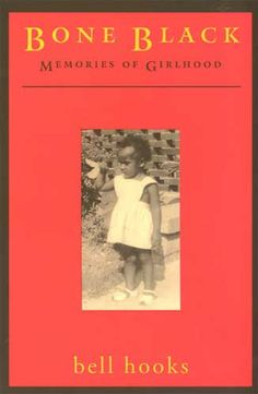 I am a fan of bell hooks and I truly enjoyed reading about her childhood.