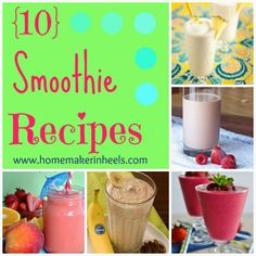 10 Smoothie Recipes at Homemaker in Heels