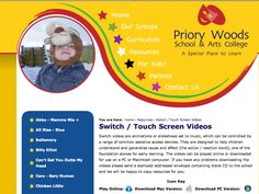 Priory Woods - Switch / Touch Screen Videos- Switch videos are animations or slideshows set to music, which can be controlled by a range of common assistive access devices. They are designed to help children understand and generalise cause and effect (the action / reaction bond), one of the foundation stones for early learning. The videos can be played online or downloaded for use on a PC or Macintosh computer.