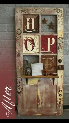 """Old Door.with an added shelf and scrollwork and """"HOPE"""" painted on the windows. Try it, it just an old door when you start, a masterpiece when you finish. Old Door Projects, Diy Projects To Try, Home Projects, Repurposed Furniture, Painted Furniture, Diy Furniture, Repurposed Shutters, Country Decor, Rustic Decor"""