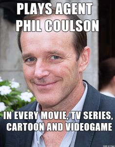I love Phil! - Clark Gregg's dedication to his role deserves recognition.  Also, who doesn't love Phil Coulson?  No one doesn't love Phil Coulson. Well then I guess this deserves to get shared!
