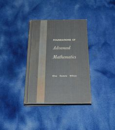 Foundations of Advanced Mathematics - Kline, Willson, Oesterle (Hardcover, 1959) #Textbook