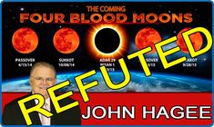 John Hagee's FOUR BLOOD MOONS Debunked, refuted, exposed, false doctrine