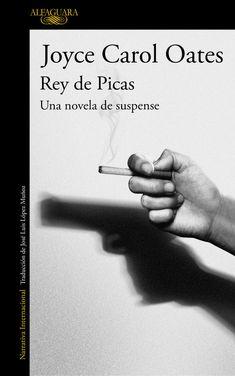 """""""Rey de picas: una novela de suspense"""", de Joyce Carol Oates. Una perturbadora novela negra por la maestra del thriller y candidata al Premio Nobel Joyce Carol Oates."""