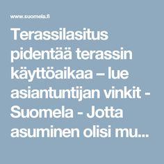 Terassilasitus pidentää terassin käyttöaikaa – lue asiantuntijan vinkit - Suomela - Jotta asuminen olisi mukavampaa