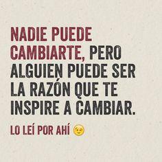 Si no encuentras una inspiración para ser mejor persona conviértete en alguien que inspire a otros a serlo. #Reflexiones