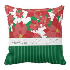 Peace Joy Love Red Poinsettia Christmas Pillow. The text is customizable.