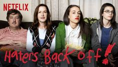 "Check out ""Haters Back Off"" on Netflix"